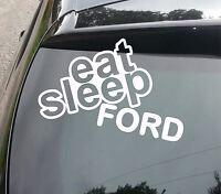 EAT SLEEP FORD Funny EURO Car/Van/Window/Bumper/Laptop Sticker/Decal