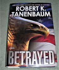 BETRAYED  by Robert K Tanenbaum   2010 HC/DJ ~ 1st Ed 1st Print + Cover ~ MINT