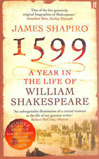 1599: A Year in the Life of William Shakespeare by Shapiro, James