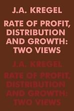 Rate of Profit, Distribution and Growth: Two Views (Paperback or Softback)