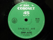 """Johnny Mathis """"Chances Are"""" & The Twelfth Of Never"""" 1958 CORONET Oz 7"""" 45rpm"""