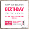Isolation Birthday Card Mum Sister Niece Friend Daughter Cousin Lockdown Virus