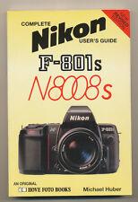 "M. Huber libro ""Complete Nikon user's guide F-801s/N8008s"" 1995 in inglese D814"