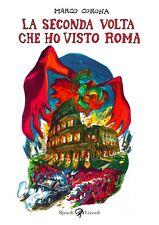 MARCO CORONA: LA SECONDA VOLTA CHE HO VISTO ROMA - *NUOVO*