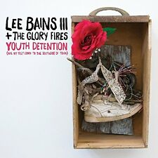 Lee Bains III and The Glory Fires - Youth Detention [CD]