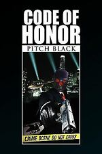Code of Honor by Pitch Black (2009, Paperback)