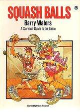 Squash Balls, A Survival Guide To The Game by Barry Waters