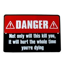 Danger This Will Hurt While Dying Funny Tin Sign Garage Shop Man Cave Wall Decor