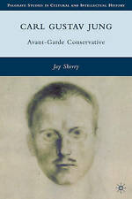 Carl Gustav Jung: Avant-Garde Conservative (Palgrave Studies in Cultural and Int
