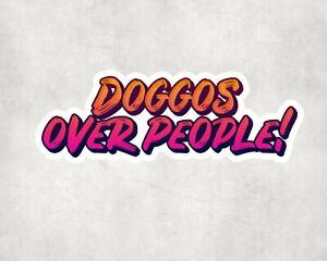 2 x Doggos Over People Water Bottle Flask Sticker Car Bike Laptop Indoor