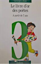 GEORGES JEAN le premier livre d'or des poetes 3 SEGHERS 1998 a partir de 7 ans++
