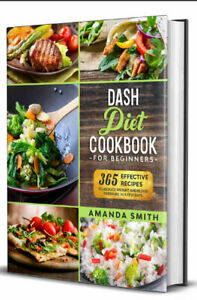 Dash diet Cookbook for Beginners  365 Effective Recipes to Reduce Weight,,