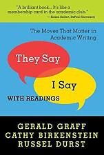 They Say / I Say : The Moves That Matter in Academic Writing with