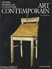 HISTOIRE MONDIALE DE LA SCULPTURE ART CONTEMPORAIN UDO KULTERMANN  1980 HACHETTE