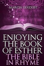 Enjoying the Book of Esther : The Bible in Rhyme by Marcia Goldlist (2014,...