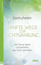 Sanfte Wege zur Lichtnahrung - Jasmuheen - 9783867282475