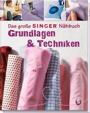 Das große SINGER® Nähbuch - Grundlagen & Techniken von Eva Maria Heller