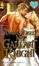 My Gallant Knight By: Tara O'Dell