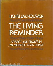 The Living Reminder : Service and Prayer in Memory of Jesus Christ