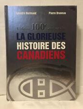 LA GLORIEUSE HISTOIRE DES CANADIENS : Édition 100e Anniversaire, 2008