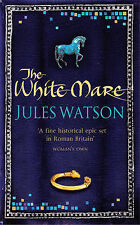 The White Mare: Book One of the Dalriada Trilogy, Watson, Jules, 0752865374, New