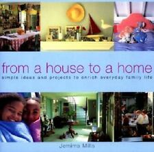 From a House to a Home: Great Ideas for Decorating the Home, Feeding the Family