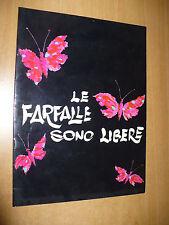 TEATRO LE FARFALLE SONO LIBERE ANDREA GIORDANA ALIDA CHELLI M. BERTI M. DAPPORTO