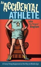 An Accidental Athlete: A Funny Thing Happened on the Way to Middle Age-ExLibrary
