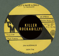 ROCKABILLY REPRO: KCM – JIM McDONALD– LETS HAVE A BALL/MY HEART NEEDS BREAKING