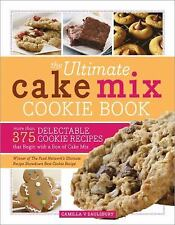 The Ultimate Cake Mix Cookie Book: More Than 375 Delectable Cookie Recipes That
