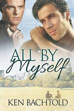 ALL BY MYSELF by Ken Bachtold EROTIC GAY CONTEMPORARY ROMANCE ~ DREAMSPINNER