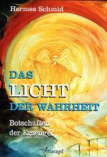 DAS LICHT DER WAHRHEIT - Botschaften der Erzengel mit Hermes Schmid BUCH