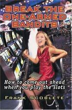 Break the One-Armed Bandits: How to Come Out Ahead When You Play the Slots