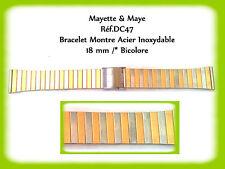 BRACELET MONTRE MÉTAL ACIER INOXYDABLE BICOLORE 18mm /* Ref.DC47