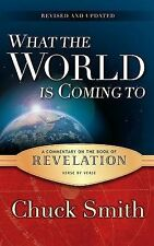 USED (VG) Revelation Commentary: What the World is Coming To by Chuck Smith