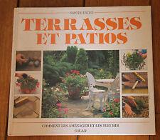 terrasses et patios, comment les aménager et les fleurir; savoir-faire solar