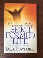 Living the Spirit-Formed Life: Spirit-Filled Discipleship by Jack Hayford