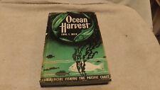 Ocean Harvest by Carl I. Wick - HC/DJ, 1946