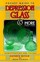 Pocket Guide to Depression Glass and More : 1920s-1960s Identification and Value