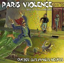 PARIS VIOLENCE Orage des Années Noires Best of 1998-2003 CD NEW oi! snix 77kk