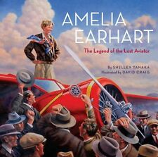 Amelia Earhart: The Legend of the Lost Aviator by Shelley Tanaka
