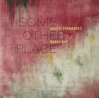 SOME OTHER PLACE - GUY BARRY/AGUSTI FERNANDEZ [CD]