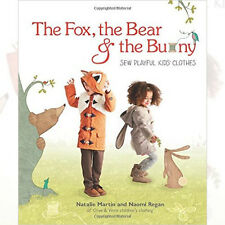 Fox, the Bear and the Bunny: Sew playful kids' clothes Sewing Book NEW Paperback