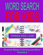 Word Search: Word Search for Kids Volume 6 : Things Kids Love by Kaye Dennan...