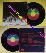LP 45 7'' GARY NUMAN I die you die Down in the park 1978 italy WEA no cd mc *dvd