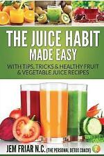 Il succo abitudine facile: con consigli, trucchi & sano frutta e verdura.