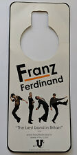 FRANZ FERDINAND Modest Mouse PROMO Door Hanger Tag Sign VINTAGE 2004