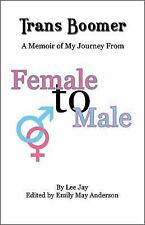 Trans Boomer: A Memoir of My Journey from Female to Male (Paperback or Softback)