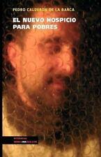 Nuevo Hospicio para Pobres by Pedro Calderon de la Barca (2014, Paperback)