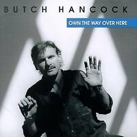 Butch Hancock - Own the Way Over Here [CD]